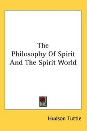 Cover of: The Philosophy Of Spirit And The Spirit World | Hudson Tuttle