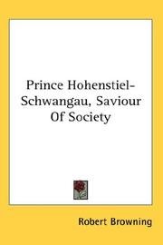 Cover of: Prince Hohenstiel-Schwangau, Saviour Of Society | Robert Browning