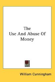 Cover of: The Use and Abuse of Money by William Cunningham