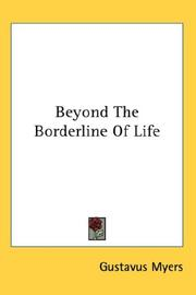 Cover of: Beyond The Borderline Of Life | Gustavus Myers