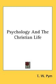 Cover of: Psychology And The Christian Life | T. W. Pym