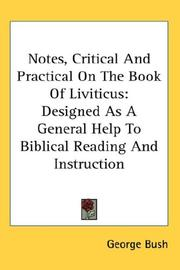Cover of: Notes, Critical And Practical On The Book Of Liviticus | George Bush