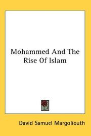 Cover of: Mohammed And The Rise Of Islam | David Samuel Margoliouth