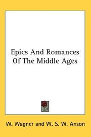 Cover of: Epics And Romances Of The Middle Ages | W. Wagner