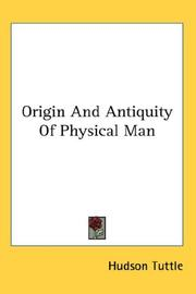 Cover of: Origin And Antiquity Of Physical Man | Hudson Tuttle