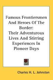 Cover of: Famous Frontiersmen And Heroes Of The Border | Charles H. L. Johnston