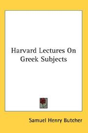Cover of: Harvard Lectures On Greek Subjects | Samuel Henry Butcher