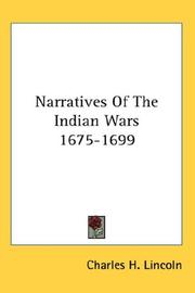Cover of: Narratives Of The Indian Wars 1675-1699 | Charles H. Lincoln