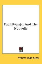Cover of: Paul Bourget And The Nouvelle | Walter Todd Secor