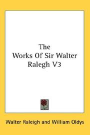 Cover of: The Works Of Sir Walter Ralegh V3 | Walter Raleigh