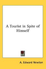 Cover of: A tourist in spite of himself | A. Edward Newton
