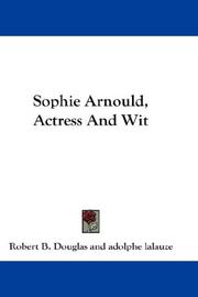 Cover of: Sophie Arnould, Actress And Wit | Robert B. Douglas