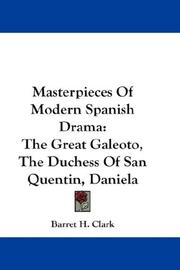 Cover of: Masterpieces Of Modern Spanish Drama | Barret H. Clark