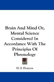 Cover of: Brain And Mind Or, Mental Science Considered In Accordance With The Principles Of Phrenology | H. S. Drayton