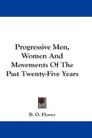 Cover of: Progressive Men, Women And Movements Of The Past Twenty-Five Years | B. O. Flower