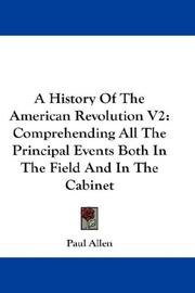 Cover of: A History Of The American Revolution V2 | Paul Allen