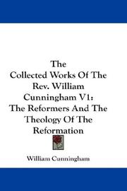 Cover of: The Collected Works Of The Rev. William Cunningham V1 | William Cunningham