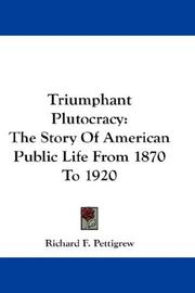 Cover of: Triumphant Plutocracy by Richard F. Pettigrew