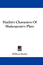 Cover of: Hazlitt's Characters Of Shakespeare's Plays | William Hazlitt