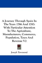 Cover of: A Journey Through Spain In The Years 1786 And 1787 by Joseph Townsend