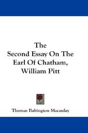 Cover of: The Second Essay On The Earl Of Chatham, William Pitt | Thomas Babington Macaulay