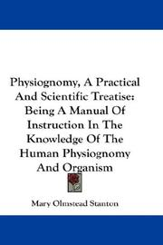 Cover of: Physiognomy, A Practical And Scientific Treatise | Mary Olmstead Stanton