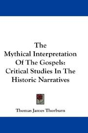 Cover of: The Mythical Interpretation Of The Gospels | Thomas James Thorburn