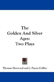 Cover of: The Golden And Silver Ages | Thomas Heywood