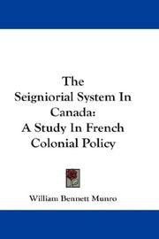 Cover of: The seigniorial system in Canada by William Bennett Munro