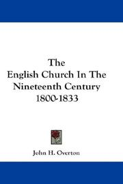Cover of: The English Church In The Nineteenth Century 1800-1833 | John H. Overton
