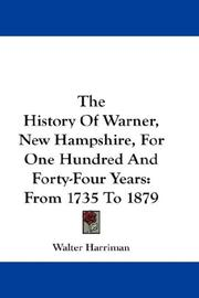 Cover of: The History Of Warner, New Hampshire, For One Hundred And Forty-Four Years | Walter Harriman