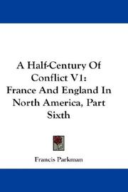 Cover of: A Half-Century Of Conflict V1 | Francis Parkman