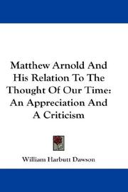 Cover of: Matthew Arnold And His Relation To The Thought Of Our Time by William Harbutt Dawson