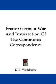Cover of: Franco-German War And Insurrection Of The Commune | E. B. Washburne