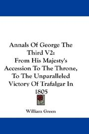 Cover of: Annals Of George The Third V2 | William Green
