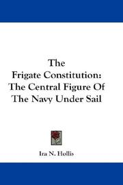 Cover of: The frigate Constitution | Ira N. Hollis