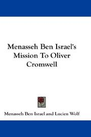 Cover of: Menasseh Ben Israel's Mission To Oliver Cromwell | Menasseh Ben Israel