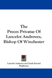 Cover of: The Preces Privatae Of Lancelot Andrewes, Bishop Of Winchester | Lancelot Andrewes