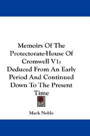 Cover of: Memoirs Of The Protectorate-House Of Cromwell V1 | Mark Noble