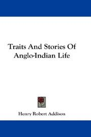 Cover of: Traits And Stories Of Anglo-Indian Life | Henry Robert Addison