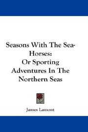 Cover of: Seasons with the sea-horses by James Lamont