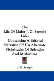 Cover of: The Life Of Major J. G. Semple Lisle | J. G. Semple