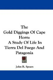 Cover of: The Gold Diggings Of Cape Horn | John R. Spears