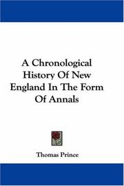 Cover of: A Chronological History Of New England In The Form Of Annals by Thomas Prince