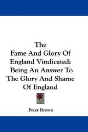 Cover of: The Fame And Glory Of England Vindicated by Peter Brown