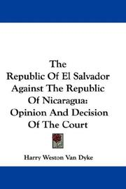 Cover of: The Republic Of El Salvador Against The Republic Of Nicaragua | Harry Weston Van Dyke
