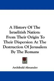 Cover of: A History Of The Israelitish Nation | Archibald Alexander