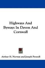 Cover of: Highways and byways in Devon and Cornwall | Arthur H. Norway