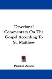 Cover of: Devotional Commentary On The Gospel According To St. Matthew by Pasquier Quesnel