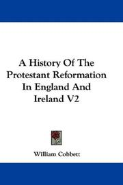 Cover of: A History Of The Protestant Reformation In England And Ireland V2 | William Cobbett